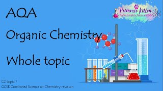 The Whole of AQA - ORGANIC CHEMISTRY. GCSE Chemistry or Combined Science Revision Topic 7 for C2