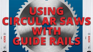 How to Use a Circular Saw With a Guide Rail