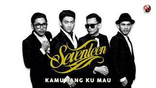 download lagu Seventeen - Kamu Yang Kumau gratis