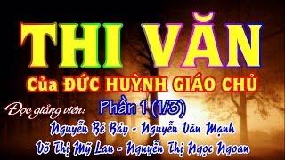 THI VĂN của ĐỨC HUỲNH GIÁO CHỦ 1 (1/3) - Bé Bảy - Văn Mạnh - Mỹ Lan - Ngọc Ngoan
