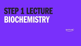 Step 1 Lecture: Biochemistry with Dr. Brooks