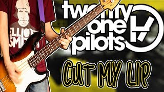 Twenty One Pilots - Cut My Lip Bass Cover