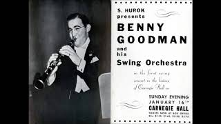 Benny Goodman January 16 1938 Carnegie Hall Full Concert