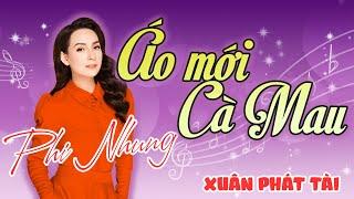 Phi Nhung - Áo Mới Cà Mau | Liveshow Ca Nhạc Hài Xuân Phát Tài 4