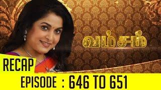 Vamsam Recap | Episode 646 to 651