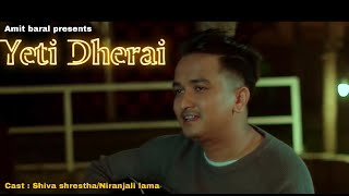 YETI DHERAI - Amit Baral (Official Video) || Romantic Music Video