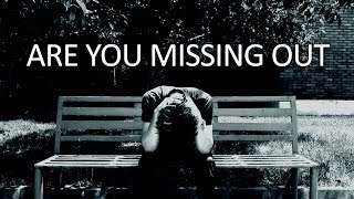 Are You Missing Out? – Nouman Ali Khan