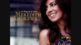 Watch Meredith Andrews All Will Fade Away video