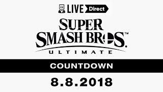 Super Smash Bros. Ultimate 8.8.18 Nintendo Direct Countdown & Reaction