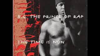 B G  The Prince Of Rap  The Time Is Now