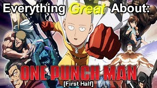 Everything Great About: One Punch Man (First Half)