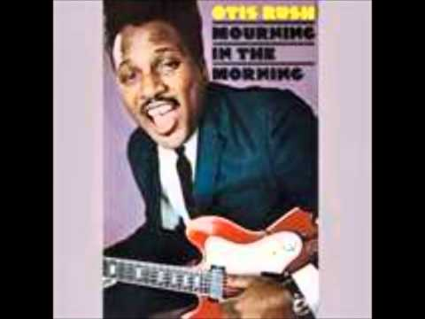 Otis Rush - So Many Roads So Many Trains