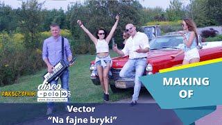 Vector - Na fajne bryki - Making of