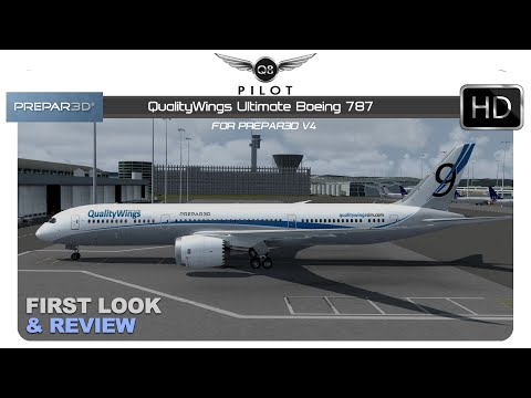 [Prepar3D v4] QualityWings Ultimate Boeing 787 | First Look and Review
