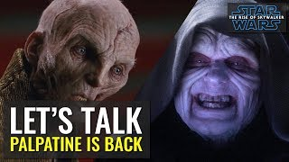Let's Talk about Emperor Palpatine being back for Episode 9 - Star Wars: The Rise of Skywalker