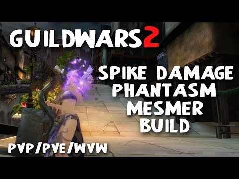 Guild Wars 2 Build: In-Depth Spike Damage Phantasm Mesmer - Staff + Sword & Pistol - PvP/WvW/PvE