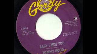 TOMMY GOOD - Baby i miss you - GORDY