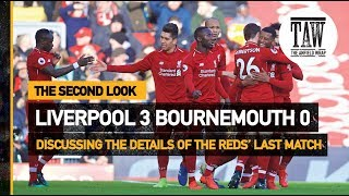 Liverpool 3 Bournemouth 0 | The Second Look