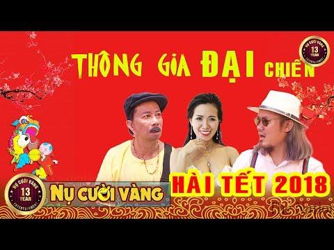 Hài Tết 2018 | Phim Hài Tết Vượng Râu, Bảo Chung, Mai Thỏ | Thông Gia Đại Chiến | hài tết 2018