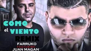Juan Magan ft Farruko- Como el viento (Letra)