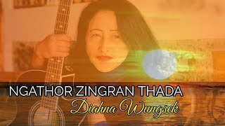 Ngathor zingran thada🎶🎶🎶 (new version)|Dianah Wungsek|latest  tangkhul love song