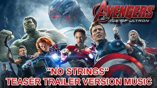 """AVENGERS : AGE OF ULTRON Teaser Trailer Music Version """"NO STRINGS"""" 