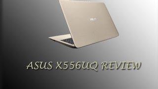 ASUS X556UQ REVIEW