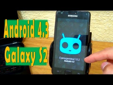 Android 4.3 CyanogenMod 10.2 Samsung Galaxy S2 [Review & Tutorial]