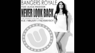 Bangers Royale ft Alicia Madison - Never Look Back (Ninjury Bass House Remix)