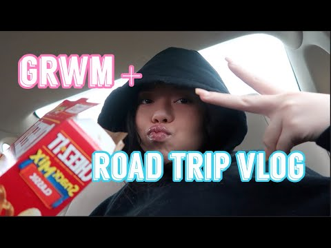 grwm + road trip vlog