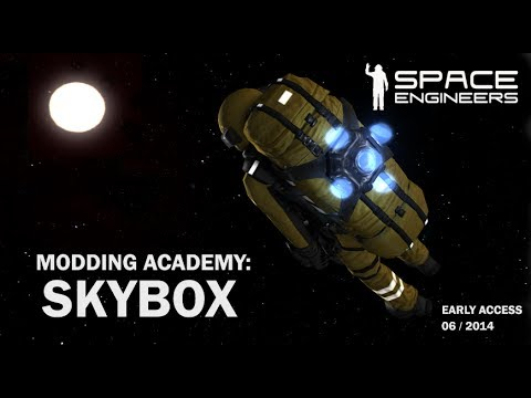 Space Engineers - Modding Academy: Skybox