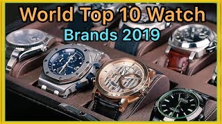 World Top 10 Luxury Watch Brands 2019 | Top 10 Most Expensive Watch Brands In The World | English