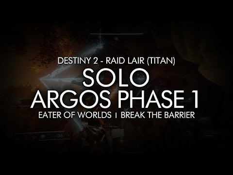 Destiny 2 - Solo Argos Phase 1 (Eater of Worlds Raid Lair)