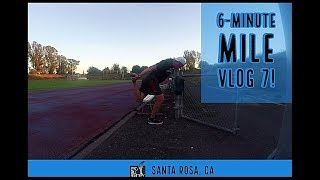 6-Minute Mile Vlog 7