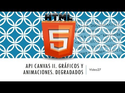 Curso HTML 5. API Canvas II  Degradados Lineales. Vídeo 27