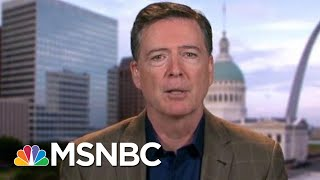 What James Comey Would Ask Robert Mueller | Deadline | MSNBC