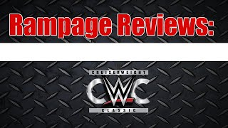 Rampage Reviews: CWC Finals!  9-14-16
