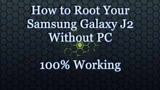 How To ROOT Any Android(Samsung J2) Device Without A PC One Click HINDI | 2016