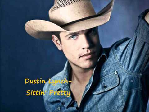 Dustin Lynch - Sittin Pretty