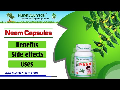 Neem Capsules - Benefits, Side effects and Uses