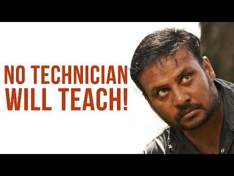 "Prabhu Solomon - ""No technician is ready to teach!"""