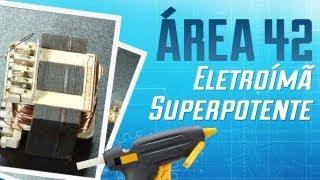 Como fazer um eletroímã superpotente [Área 42] - Tecmundo