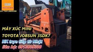 MÁY XÚC MINI TOYOTA JOBSUN 3SDK7 nhập khẩu trực tiếp từ Nhật