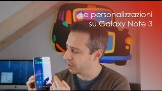 Le personalizzazioni di Andrea su Note 3: video da HDblog.it