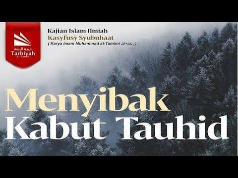 Menyibak Kabut Tauhid #4 | Ustadz Iskandar Dinata, Lc