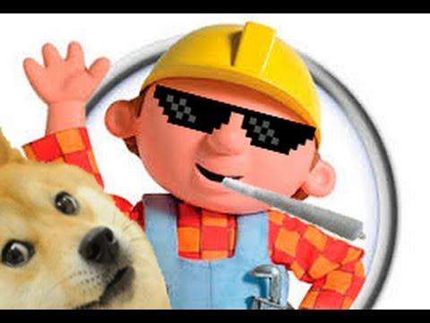 mlg bob the builder : montageparodies
