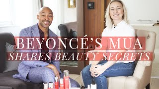 Beauty Hacks & Products With Beyoncé's Make Up Artist, Sir John