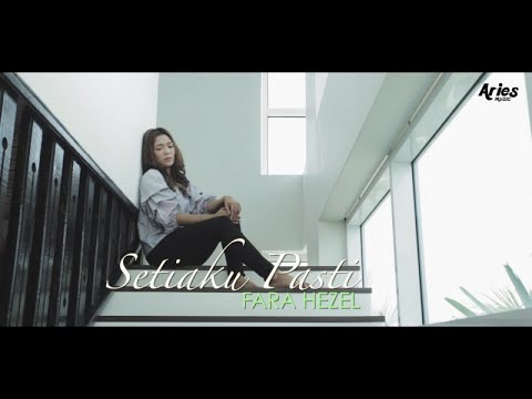 Fara Hezel - Setiaku Pasti (Official Music Video with Lyric)