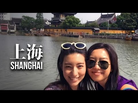 第七篇【上海之旅】Shanghai Travel Guide