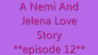 A Nemi And Jelena Love Story **episode 12**